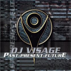 DJ Visage - Past-Present-Future