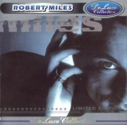 Robert Miles - DeLuxe Collection