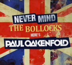 Paul Oakenfold - Never Mind The Bollocks