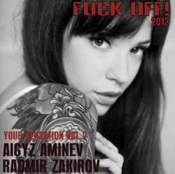 DJ Aigyz Aminev & DJ Radmir Zakirov - Your Sensation Vol.2 - Fuck Off