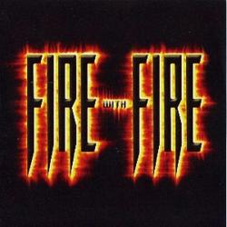 Fire With Fire - Fire With Fire