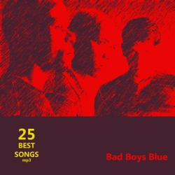 Bad Boys Blue - 25 Best Songs
