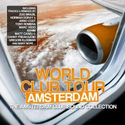 VA - World Club Tour Amsterdam: The Amsterdam Club Sound Collection