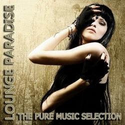 VA - Lounge Paradise: The Pure Music Selection