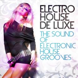 VA - Electro House De Luxe Vol.1: The Sound Of Electronic House Grooves