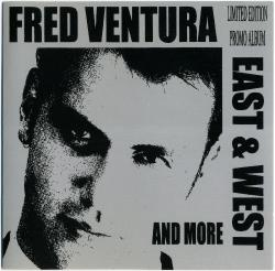 Fred Ventura - East West And More