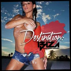 VA - Destination: Ibiza Deep House Selection