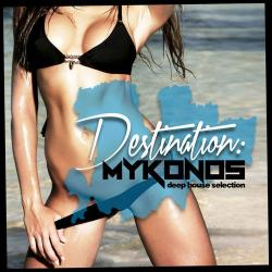 VA - Destination Mykonos: Deep House Selection
