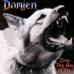 Damien - Every dog has it's day