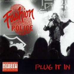 Fashion Police - Plug it in
