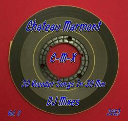 Chateau Marmont - C-M-X Tape - 30 Vocoder Songs In 30 Min - Vol. 3