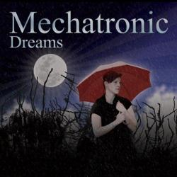 Mechatronic - Dreams