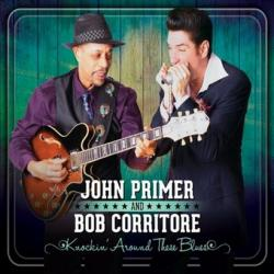 John Primer & Bob Corritore - Knockin' Around These Blues