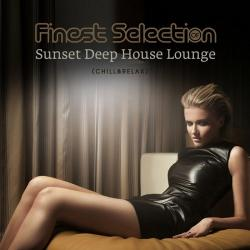 VA - Finest Selection of Sunset Deep House Lounge Chill and Relax
