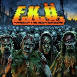 F.K.U. - 4:Rise Of The Mosh Mongers