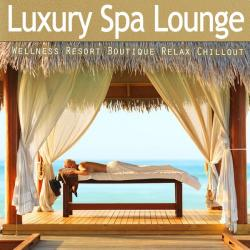 VA - Luxury Spa Lounge - Ultimate Wellness Resort Boutique Relax Chillout