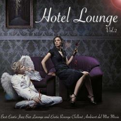 VA - Hotel Lounge Vol 2 Best Exotic Jazz Lounge and Erotic Rounge Chillout Ambient del Mar Music