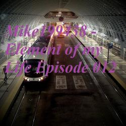 Mike199438 element of my life episode 043 for Alex kunnari lifter maison dragen remix