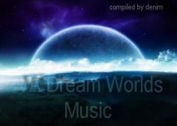 VA Dreams Worlds Music