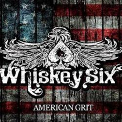 Whiskey Six - American Grit