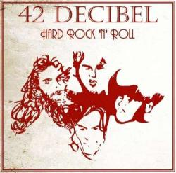 42 Decibel - Hard Rock 'N' Roll