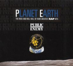 Public Enemy - Planet Earth: The Rock And Roll Hall Of Fame Greatest Rap Hits