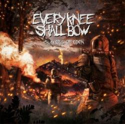 Every Knee Shall Bow - Slayers Of Eden