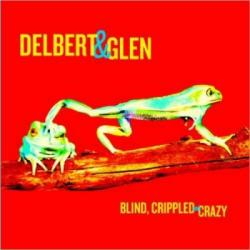 Delbert Mcclinton & Glen Clark - Blind, Crippled & Crazy