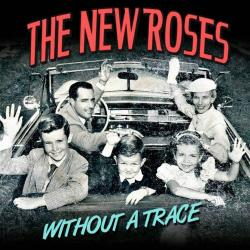 The New Roses - Without A Trace
