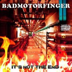 Badmotorfinger - It's Not The End