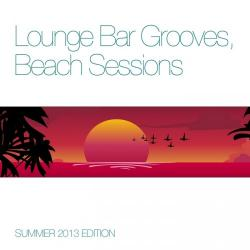 VA - Lounge Bar Grooves Beach Sessions (Summer 2013 Edition)