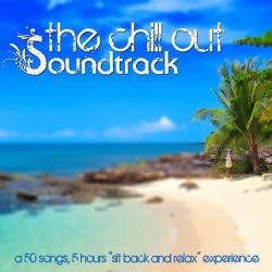 VA - The Chill out Soundtrack 5 Hours Sit Back And Relax Experience