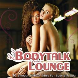 VA - Bodytalk Lounge - Smooth Chill Out Vibes for Body and Soul to Relax
