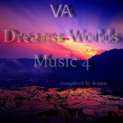 VA - Dreams Worlds Music 4