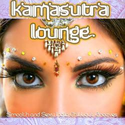 VA - Kamasutra Lounge: Smooth and Sexy India Chillout Grooves With Spicy Flavor