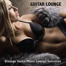 Guitar del Mar - Guitar Lounge: Vintage Guitar Music Lounge Selection & Sexy Chill Out Music Cafe