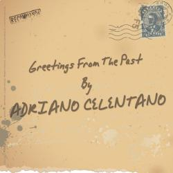 Adriano Celentano - Greetings from the Past