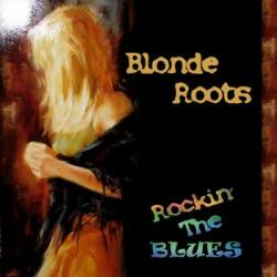 Blonde Roots - Rockin' The Blues