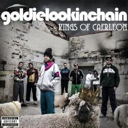 Goldie Lookin Chain - Kings of Caerleon