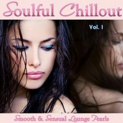 VA - Soulful Chillout Vol 1 - Smooth and Sensual Lounge Pearls