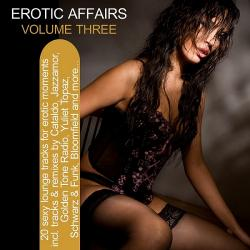 VA - Erotic Affairs Vol 3: 20 Sexy Lounge Tracks For Erotic Moments