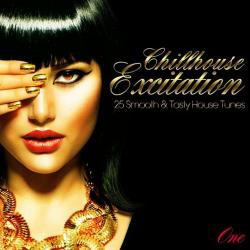 VA - Chillhouse Excitation One - 25 Smooth & Tasty House Tunes
