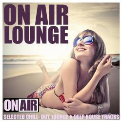 VA - On Air Lounge - Selected ChillOut, Lounge & Deep House Tracks