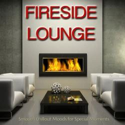 VA - Fireside Lounge: Smooth Chillout Moods for Special Moments