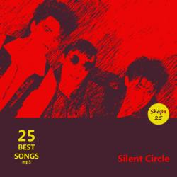 Silent Circle - 25 Best Songs