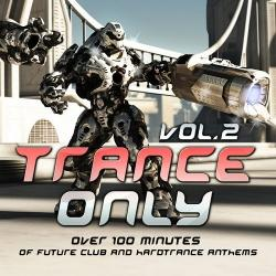 VA - Trance Only, Vol. 2 (Over 100 Minutes of Future Club and Hardtrance Anthems)