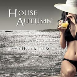 VA - House Autumn Lounge House At Its Best