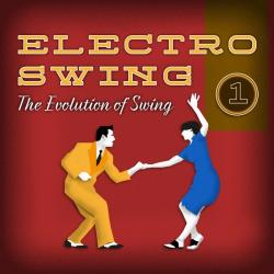 VA - Electro Swing - The Evolution of Swing, Vol. 1