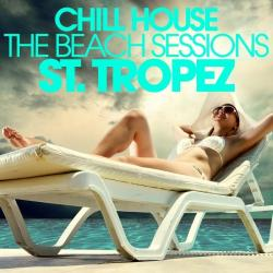 VA - Chill House St Tropez: The Beach Sessions