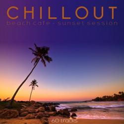 VA - Chillout: Beach Cafe, Sunset Session